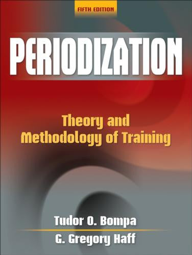 Periodization - 5th Edition: Theory and Methodology of Training