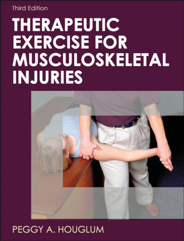 Therapeutic Exercise For Musculoskeletal Injuries - 3rd Edition
