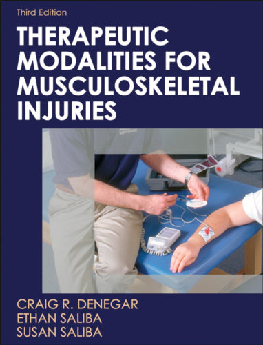 Therapeutic Modalities For Musculoskeletal Injuries - 3rd Edition