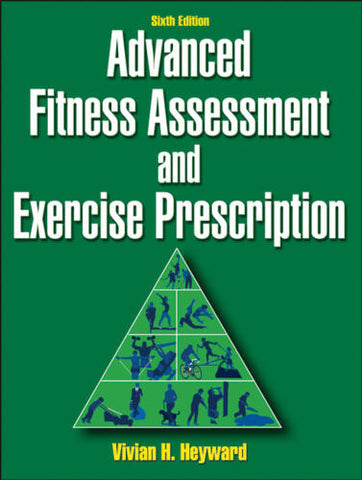 Advanced Fitness Assessment and Exercise Prescription - 6th Edition
