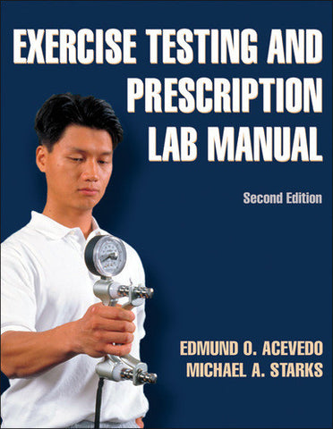 Exercise Testing and Prescription Lab Manual - 2nd Edition