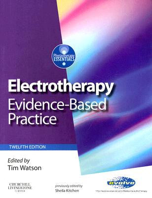 Electrotherapy: Evidence Based Practice , 12th Edition ISBN: 9780443101793