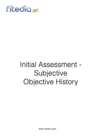 Initial Assessment - Subjective Objective History