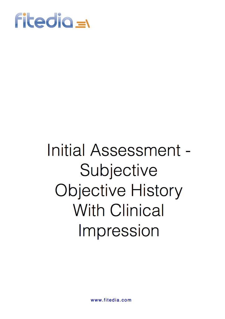 Initial Assessment - Subjective Objective History With Clinical Impression