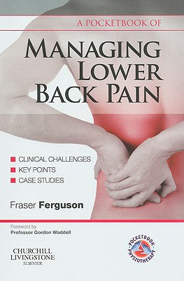 A Pocketbook of Managing Lower Back Pain ISBN: 9780443068461