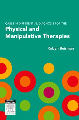 Cases in Differential Diagnosis for the Physical and Manipulative Therapies ISBN: 9780729539975