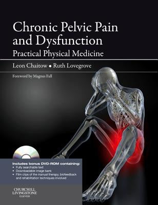 Chronic Pelvic Pain and Dysfunction PRACTICAL PHYSICAL MEDICINE ISBN: 9780702035326