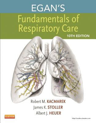 Egan's Fundamentals of Respiratory Care, 10th Edition ISBN: 9780323082037