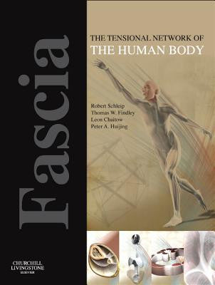 Fascia: The Tensional Network of the Human Body THE SCIENCE AND CLINICAL APPLICATIONS IN MANUAL AND MOVEMENT THERAPY ISBN: 9780702034251