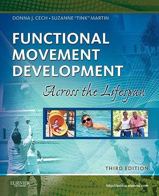 Functional Movement Development Across the Life Span, 3rd Edition ISBN: 9781416049784