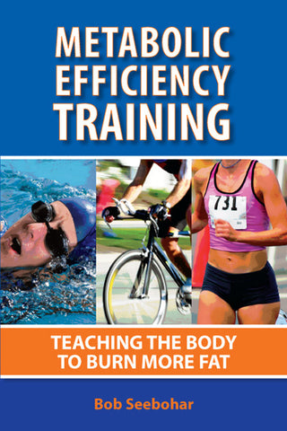 Metabolic Efficiency Training: Teaching The Body To Burn More Fat