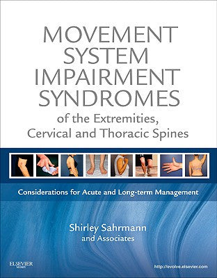 Movement System Impairment Syndromes of the Extremities, Cervical and Thoracic Spines ISBN: 9780323053426