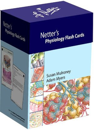 Netter's Physiology Flash Cards Susan Mulroney and Adam Myers, MD ISBN: 9781416046288