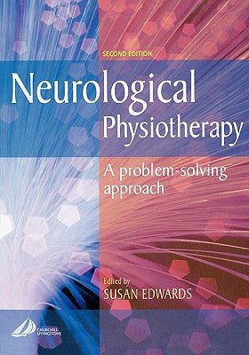 Neurological Physiotherapy, 2nd Edition A PROBLEM-SOLVING APPROACH ISBN: 9780443064401