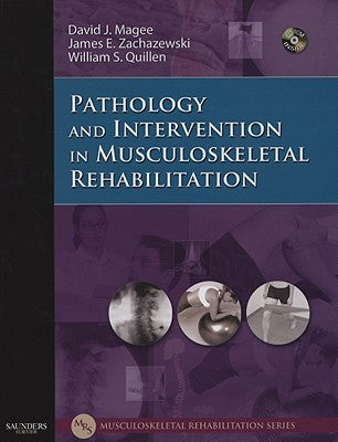 Pathology and Intervention in Musculoskeletal Rehabilitation ISBN: 9781416002512