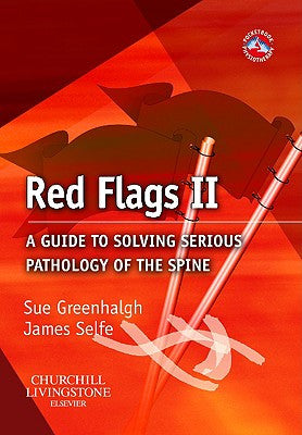 Red Flags II A GUIDE TO SOLVING SERIOUS PATHOLOGY OF THE SPINE ISBN: 9780443069147