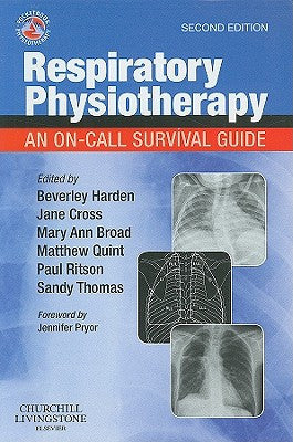 Respiratory Physiotherapy, 2nd Edition An On-Call Survival Guide ISBN: 9780702030031