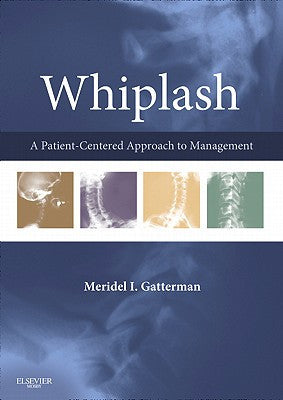 Whiplash A PATIENT CENTERED APPROACH TO MANAGEMENT ISBN: 9780323045834