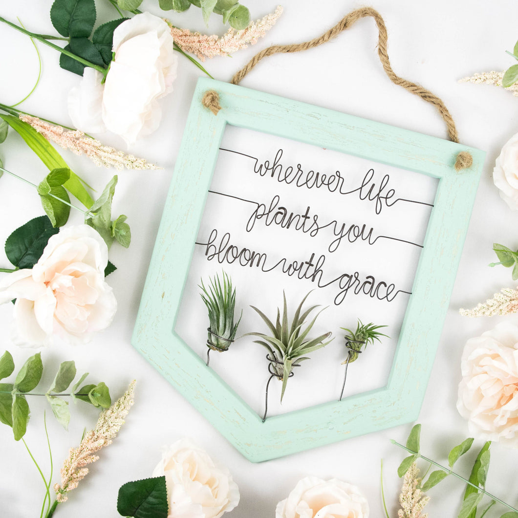 Wherever Life Plants You Bloom With Grace - rustandglam
