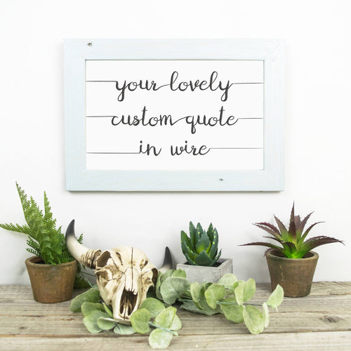 Custom Wire Sign (Rectangular) | Song Lyric Gifts | Custom Metal & Wood Sign | Farmhouse Wall Decor | Boho Decor | Family Name Sign - rustandglam