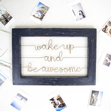 Load image into Gallery viewer, Wake Up And Be Awesome - rustandglam