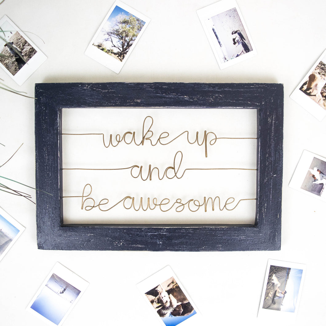 Wake Up And Be Awesome - rustandglam
