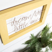 Load image into Gallery viewer, Dream Big Little One Sign - rustandglam