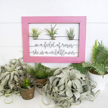 Load image into Gallery viewer, In A Field of Roses She Is A Wildflower • Air Plant Holder - rustandglam