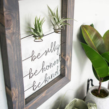 Load image into Gallery viewer, Be Silly Be Honest Be Kind • Air Plant Holder - rustandglam