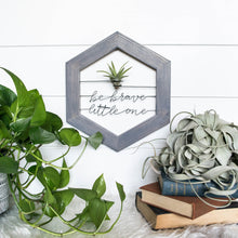 Load image into Gallery viewer, Be Brave Little One • Air Plant Holder - rustandglam