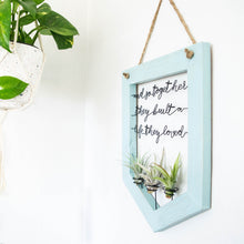 Load image into Gallery viewer, And So Together They Built A Life They Loved • Air Plant Holder - rustandglam