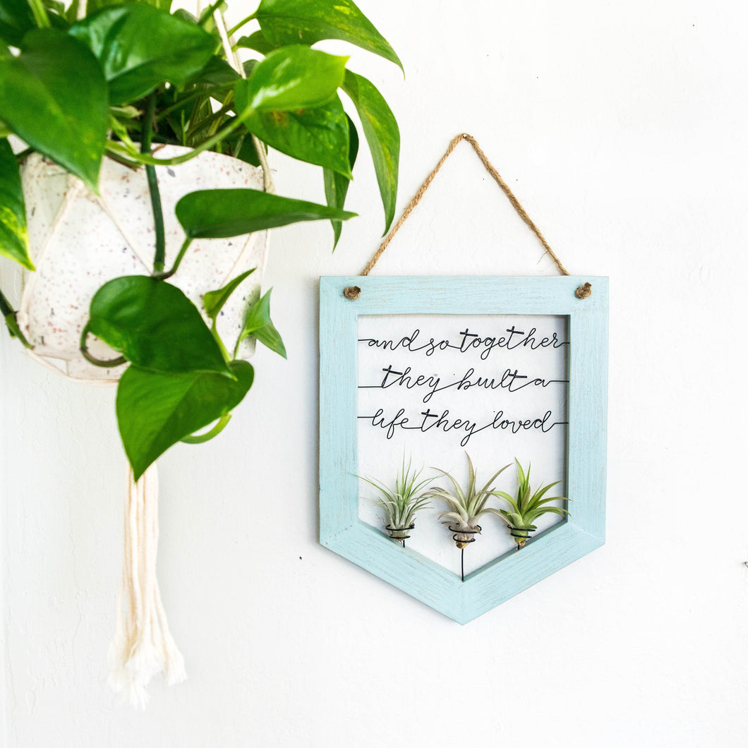 And So Together They Built A Life They Loved • Air Plant Holder - rustandglam