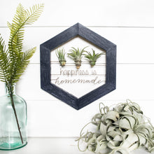 Load image into Gallery viewer, Happiness Is Homemade Sign • Air Plant Holder - rustandglam