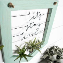 Load image into Gallery viewer, Lets Stay Home | Air Plant Holder