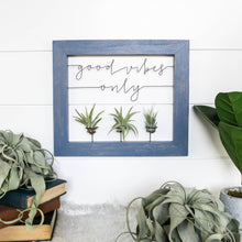 Load image into Gallery viewer, Good Vibes Only | Air Plant Holder