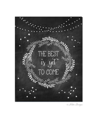 The best is yet to come - chalkboard print