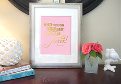 Though she be but little, she is fierce! - blush and gold nursery wall art