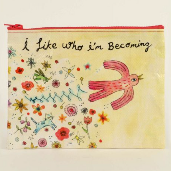 "Zipper Pouch - I Like Who I""m Becoming"