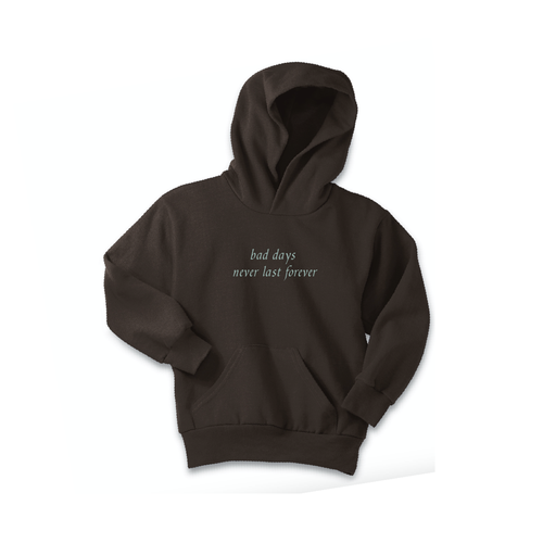 "chocolate / atlantic green ""bad days never last forever"" hoodie"
