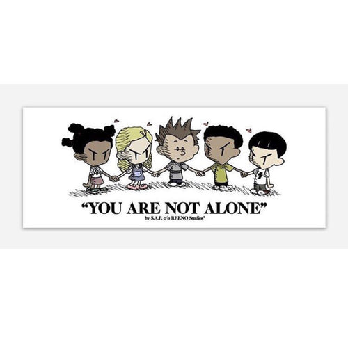 "S.A.P. x REENO Studios® ""you are not alone"" sticker"