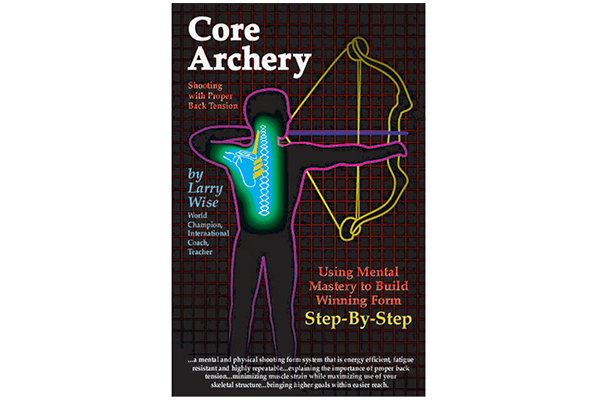 BOOK - Core Archery by Larry Wise