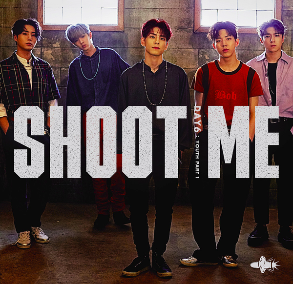 DAY6 - Shoot Me : Youth Part 1
