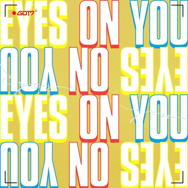 GOT7 - Eyes On You