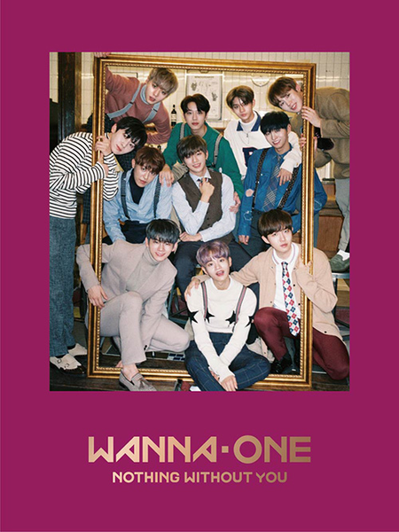 Wanna One - Nothing Without You