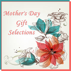Mother's Day Gift Selections