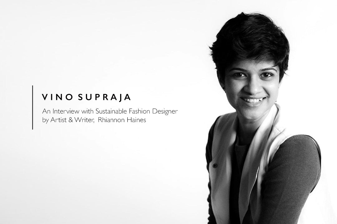 An Interview with Sustainable Fashion Designer: Vino Supraja