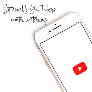 Sustainable You Tubers Worth Watching