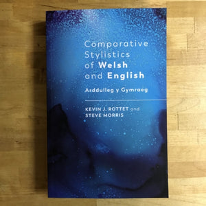Comparative Stylistics of Welsh and English - Arddulleg y Gymraeg