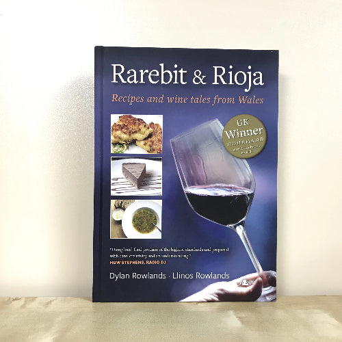 Rarebit and Rioja: Recipes and Wine Tales from Wales