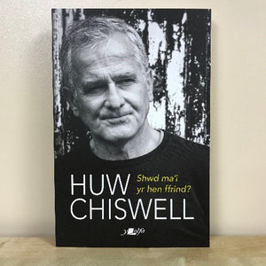 Shwd Ma'i yr Hen Ffrind? - Huw Chiswell